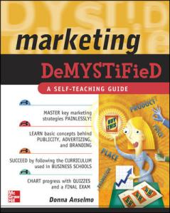 Marketing Demystified is a book written by Donna Anselmo.
